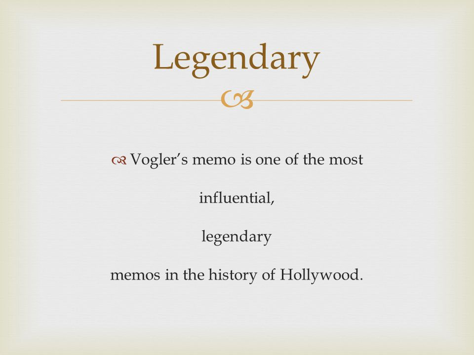 Legendary Vogler's memo is one of the most influential, legendary