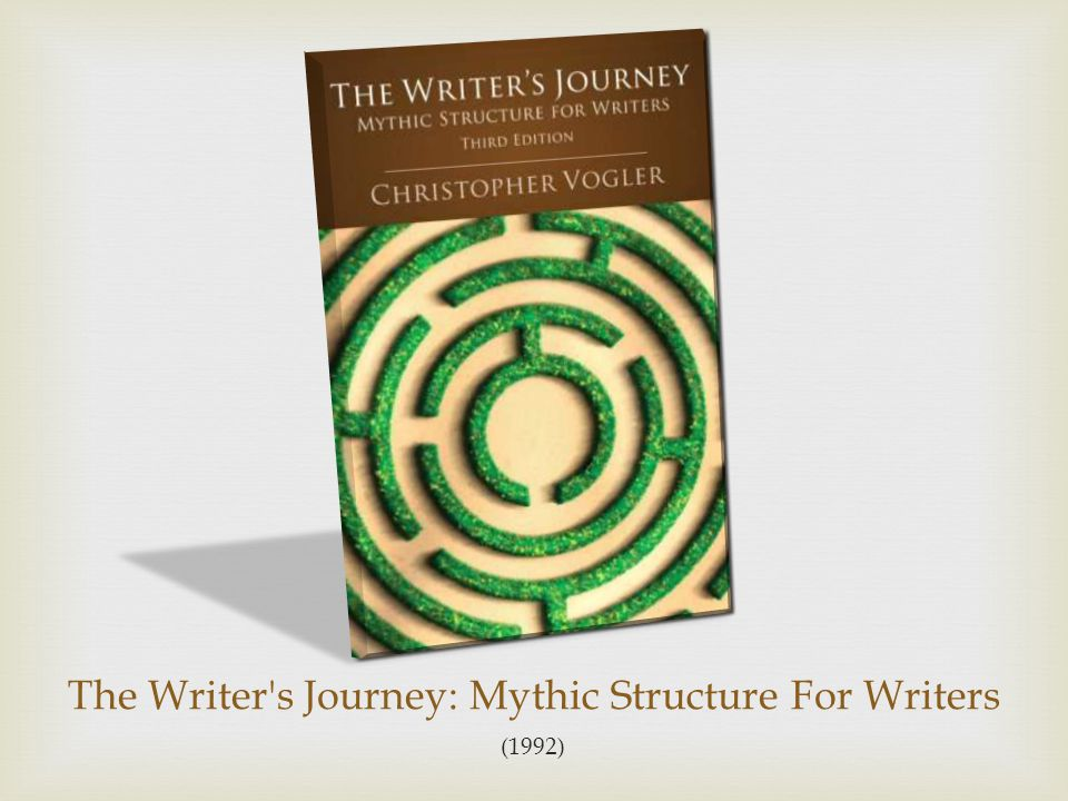 The Writer s Journey: Mythic Structure For Writers