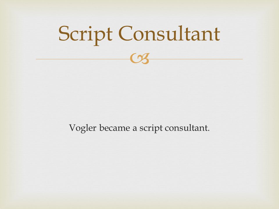 Vogler became a script consultant.