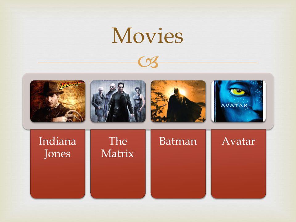 Movies Indiana Jones The Matrix Batman Avatar
