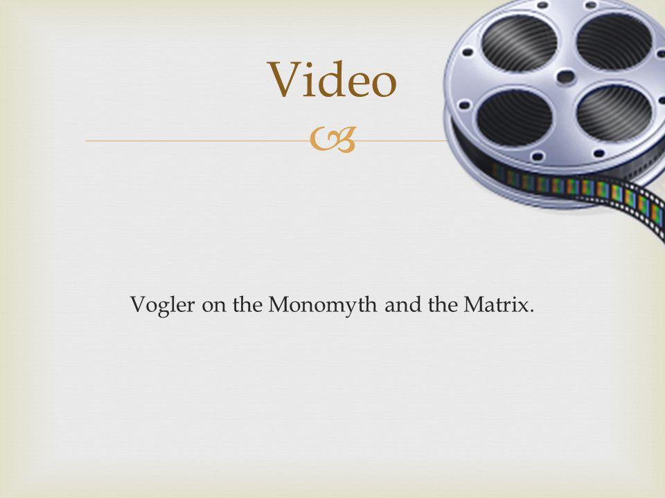 Vogler on the Monomyth and the Matrix.