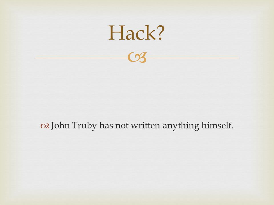 John Truby has not written anything himself.