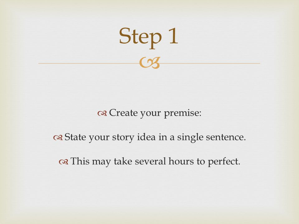 Step 1 Create your premise: