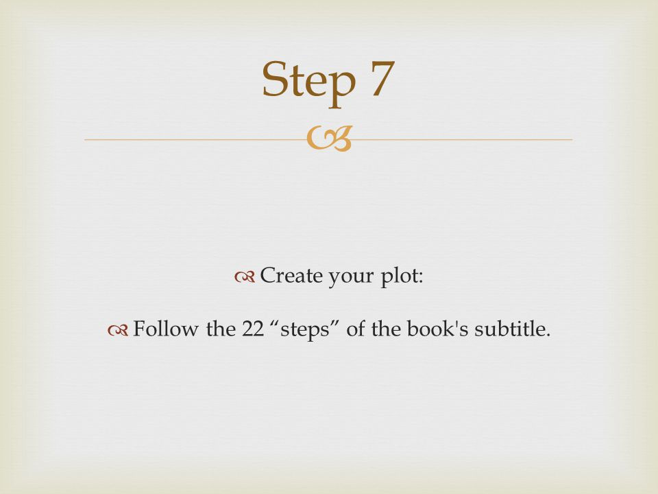 Follow the 22 steps of the book s subtitle.