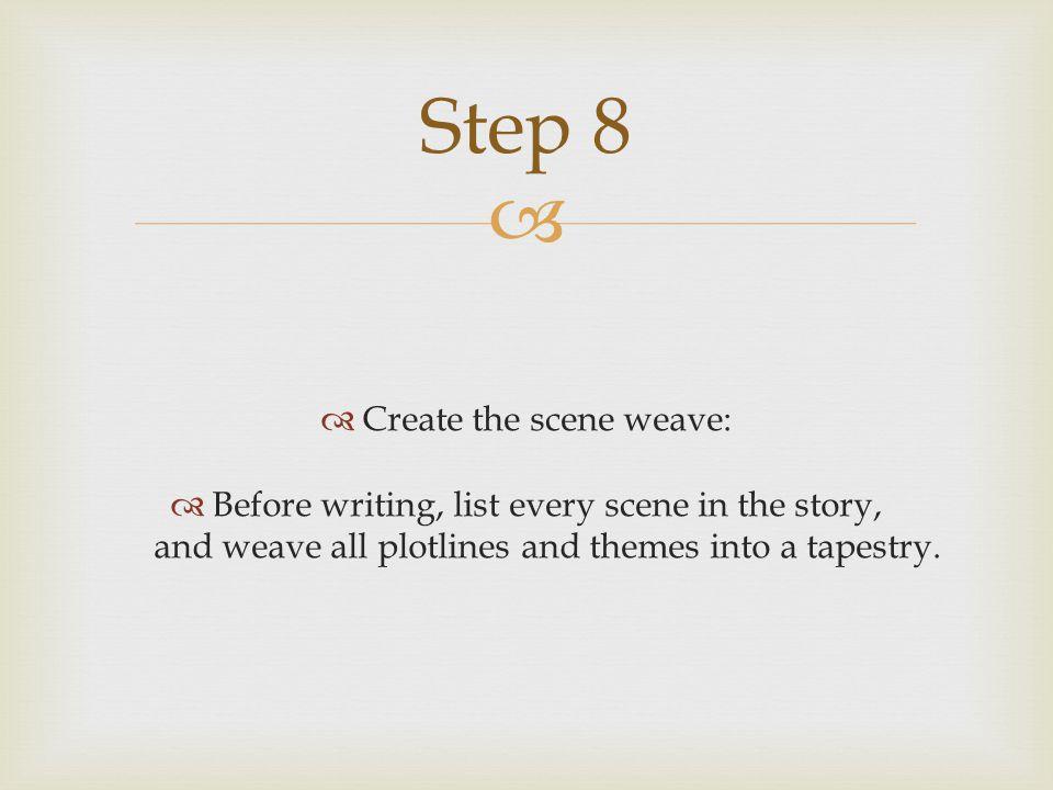 Create the scene weave: