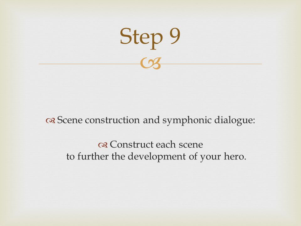 Step 9 Scene construction and symphonic dialogue: