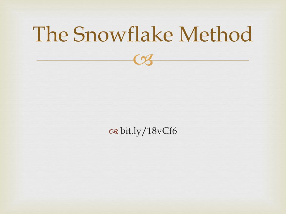 The Snowflake Method bit.ly/18vCf6