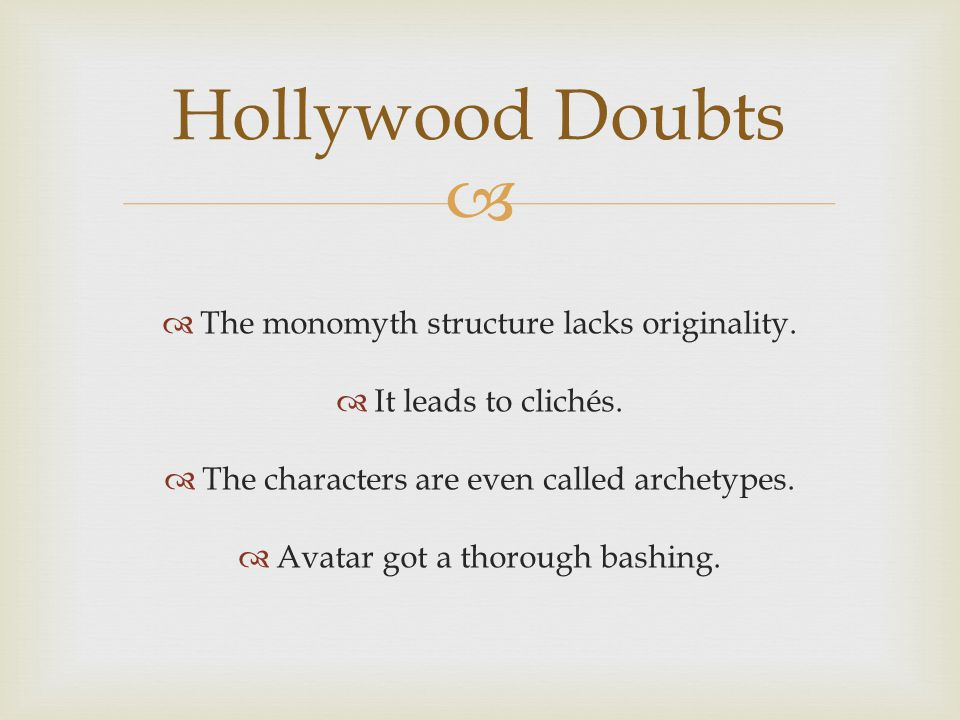Hollywood Doubts The monomyth structure lacks originality.
