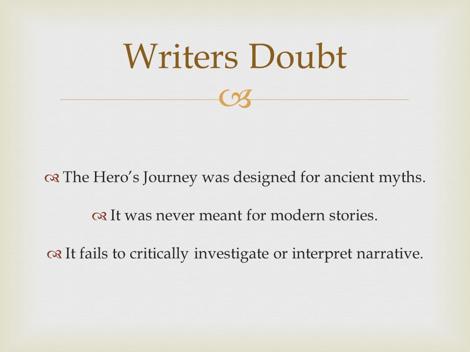 Writers Doubt The Hero's Journey was designed for ancient myths.