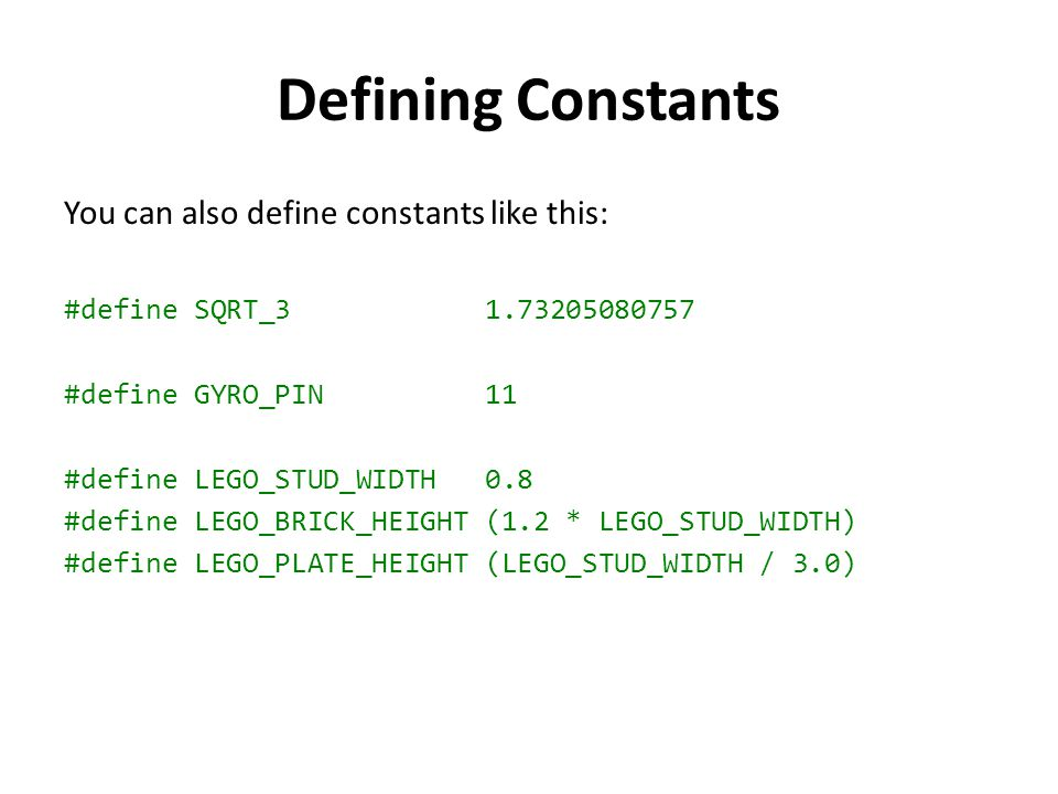 Defining Constants You can also define constants like this: