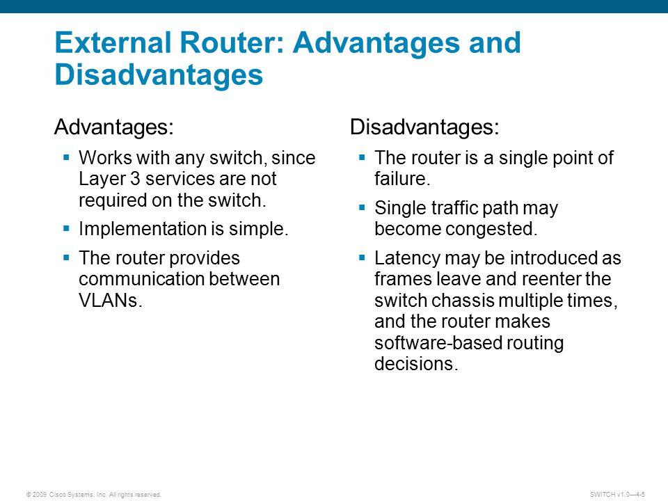External Router: Advantages and Disadvantages