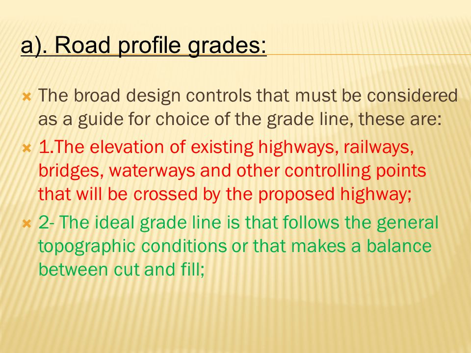 a). Road profile grades: