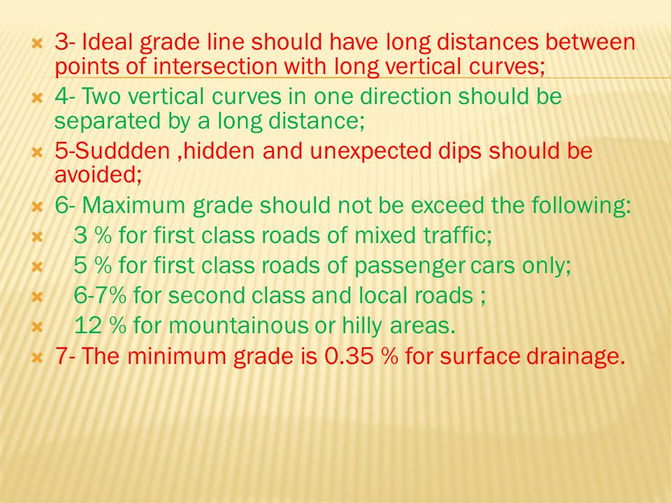 3- Ideal grade line should have long distances between points of intersection with long vertical curves;