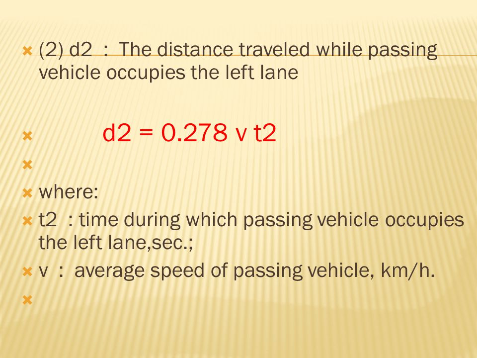 (2) d2 : The distance traveled while passing vehicle occupies the left lane
