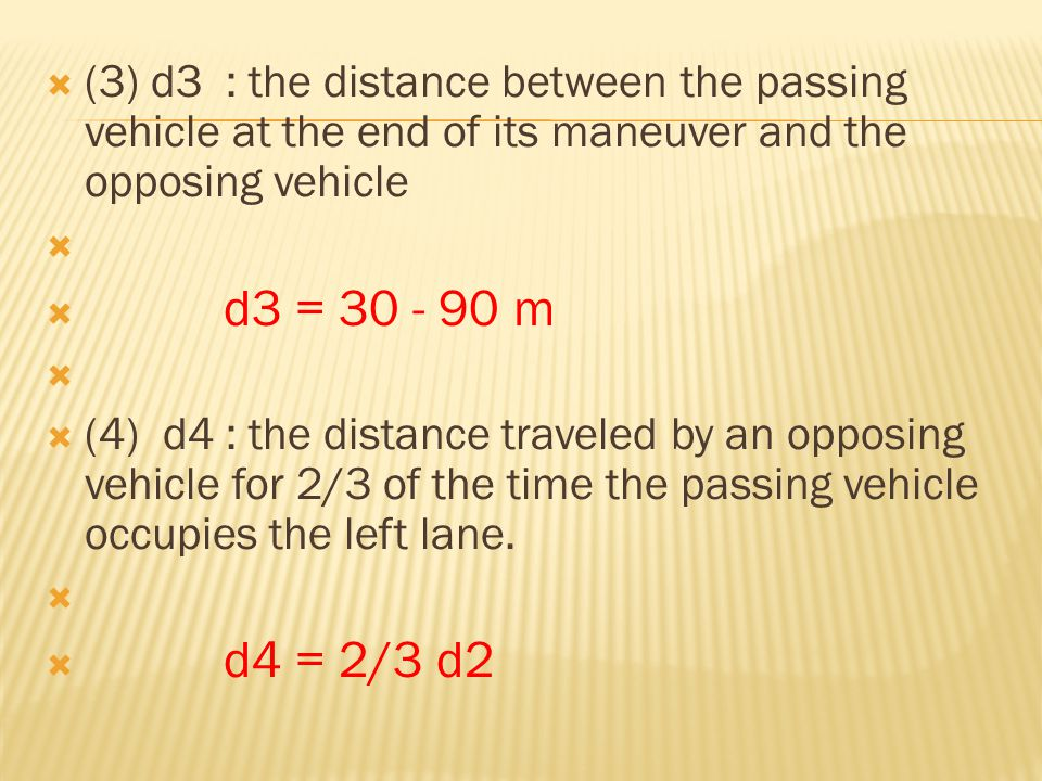 (3) d3 : the distance between the passing vehicle at the end of its maneuver and the opposing vehicle