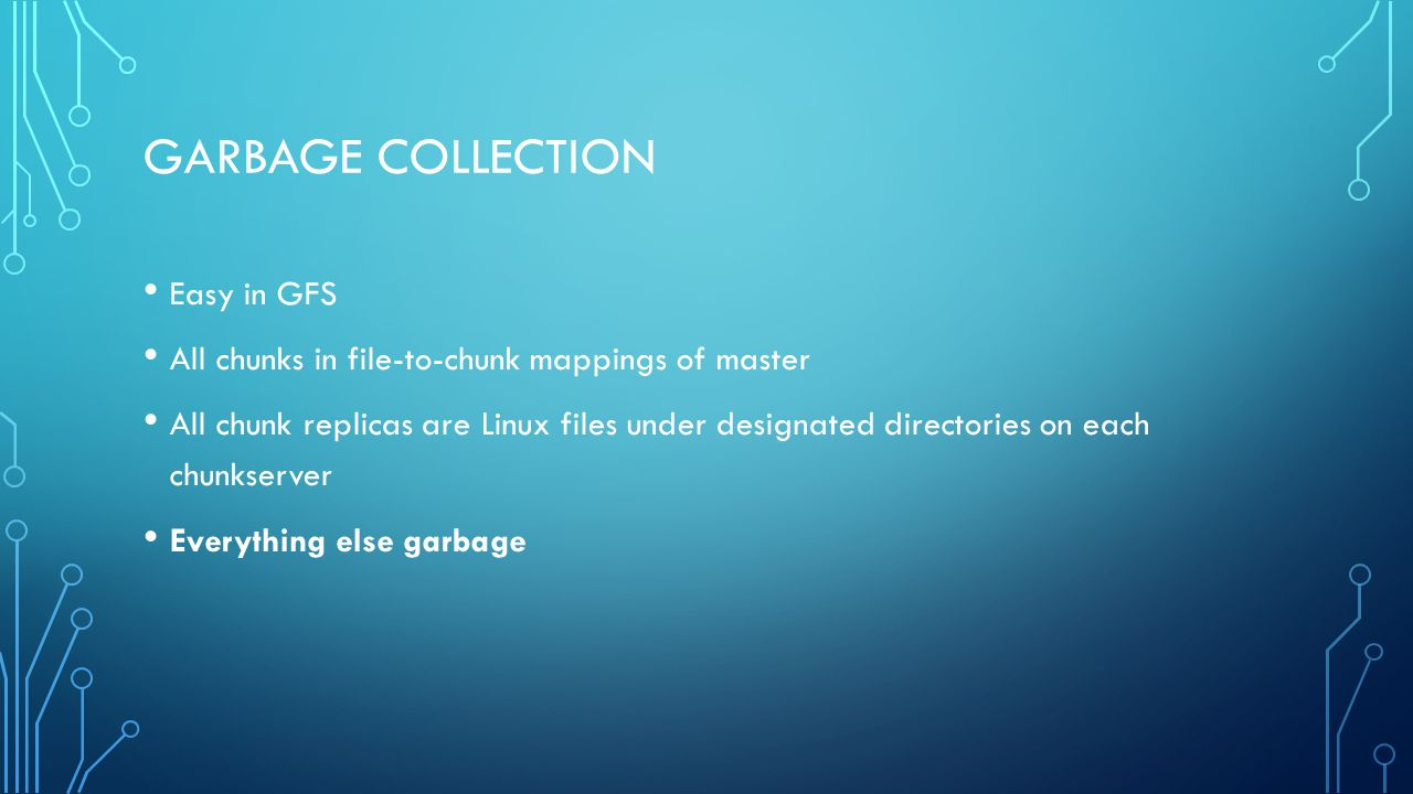 Garbage Collection Easy in GFS