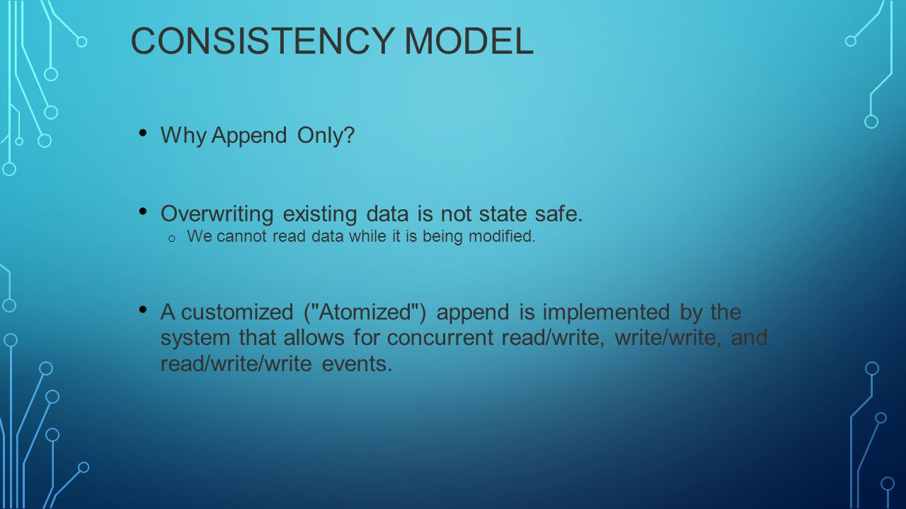 Consistency Model Why Append Only