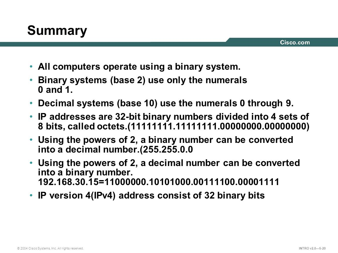 Summary All computers operate using a binary system.