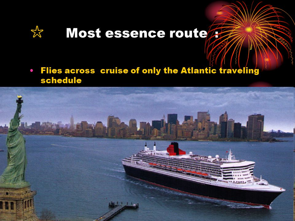 ☆ Most essence route : Flies across cruise of only the Atlantic traveling schedule
