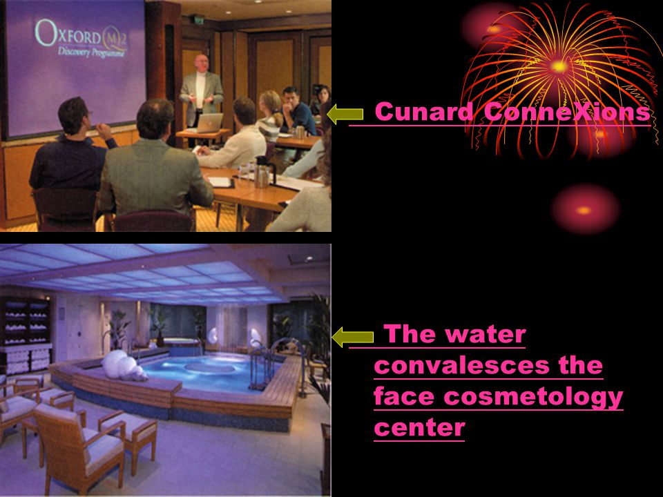 Cunard ConneXions The water convalesces the face cosmetology center