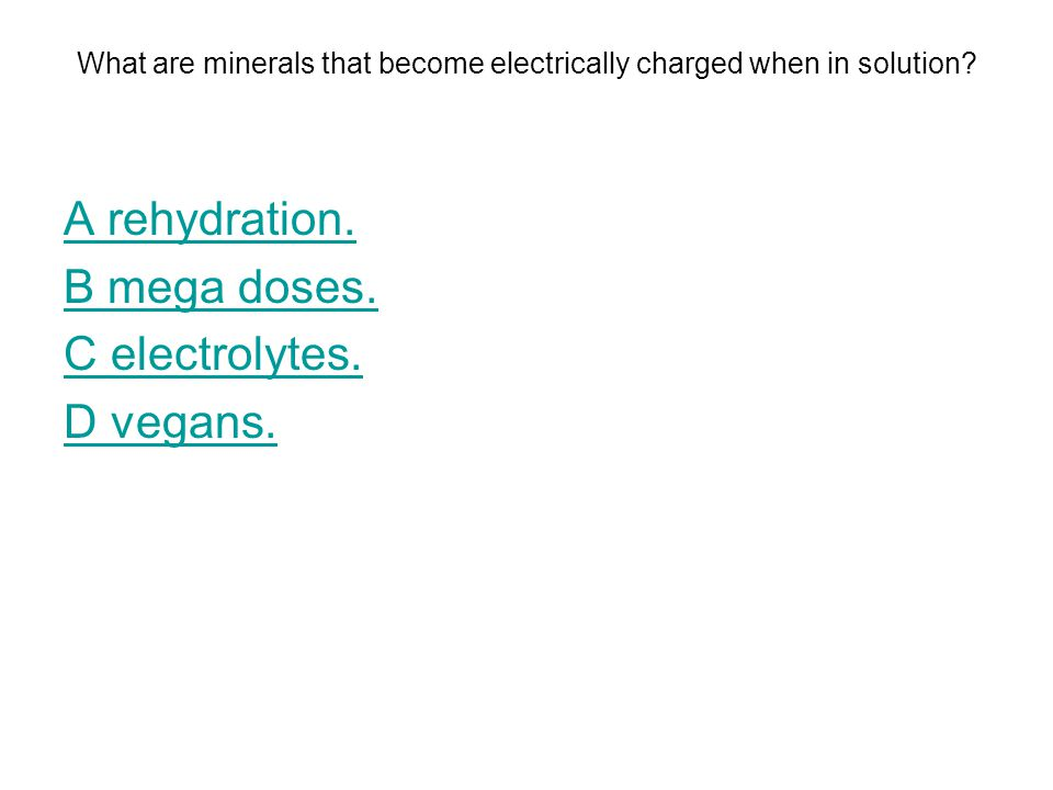 What are minerals that become electrically charged when in solution
