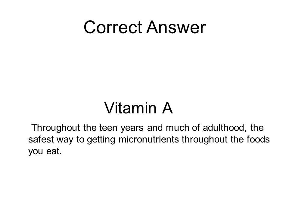 Correct Answer Vitamin A