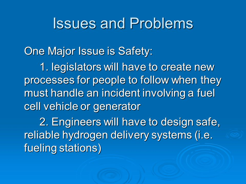 Issues and Problems One Major Issue is Safety: