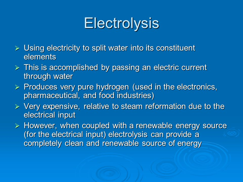 Electrolysis Using electricity to split water into its constituent elements. This is accomplished by passing an electric current through water.