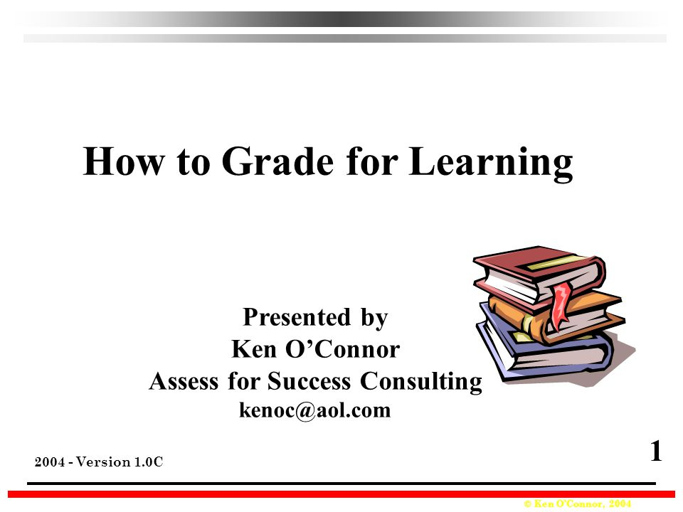 How to Grade for Learning Assess for Success Consulting