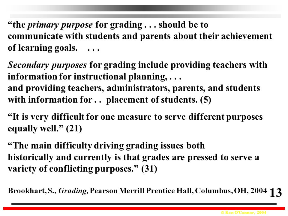 13 the primary purpose for grading . . . should be to