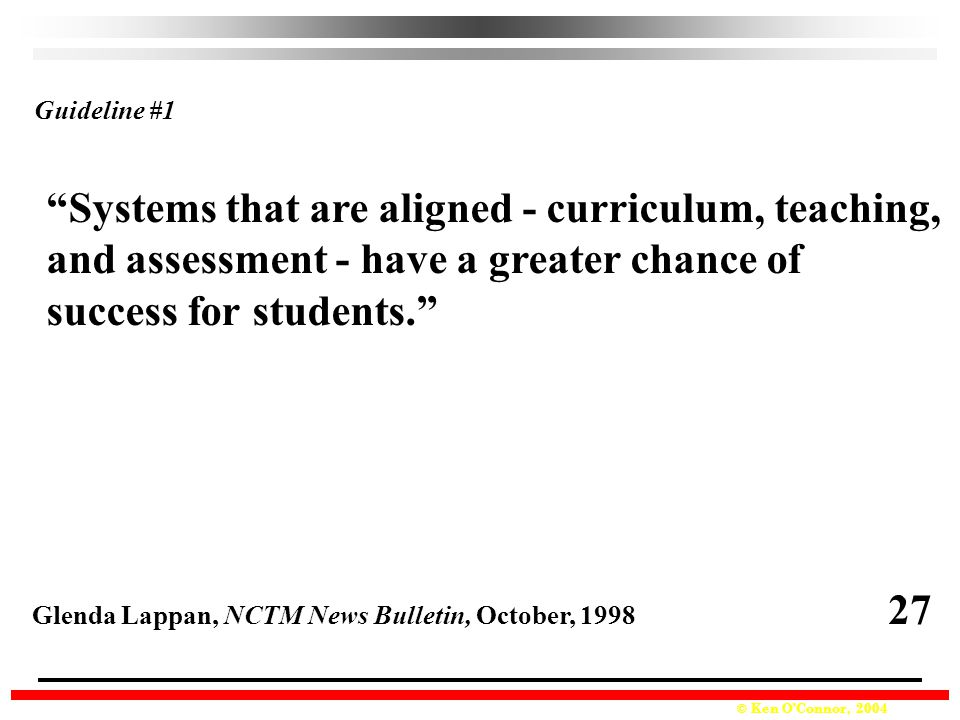 Systems that are aligned - curriculum, teaching,