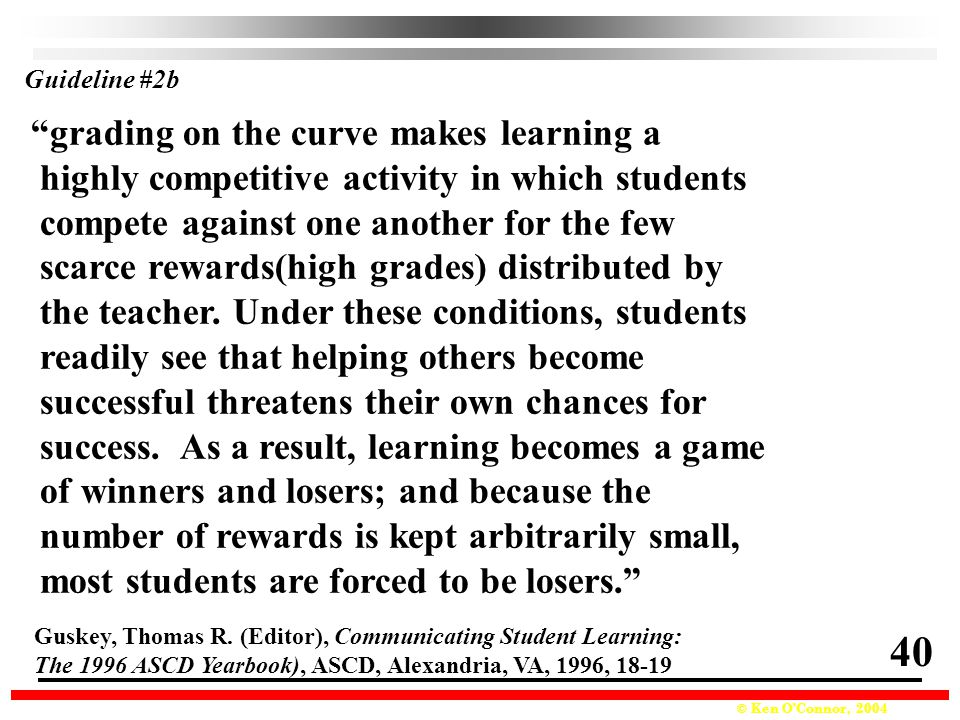 40 grading on the curve makes learning a