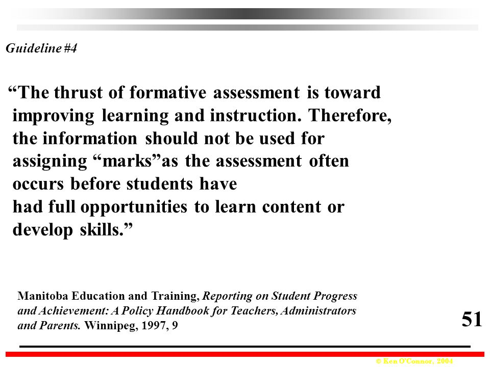 51 The thrust of formative assessment is toward