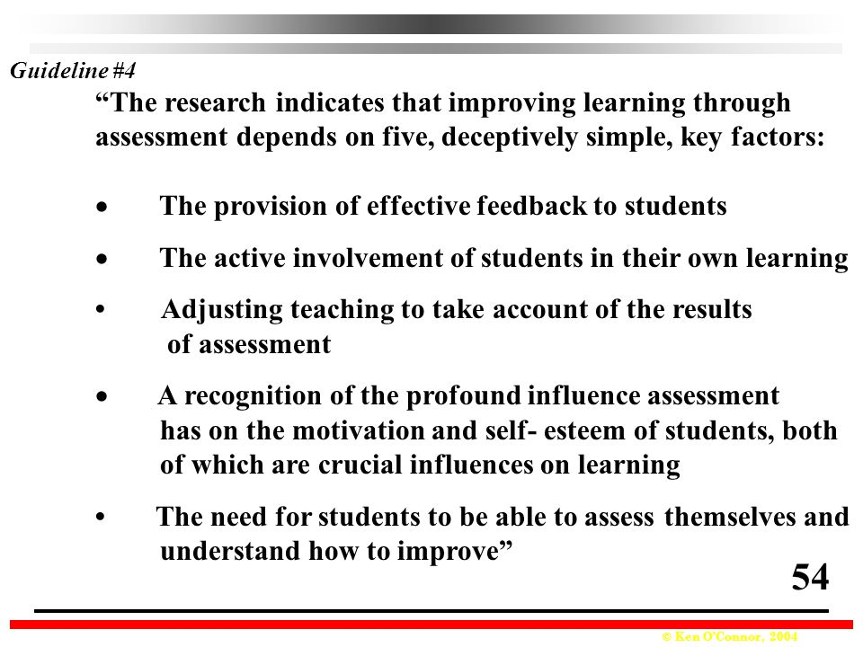 54 The research indicates that improving learning through