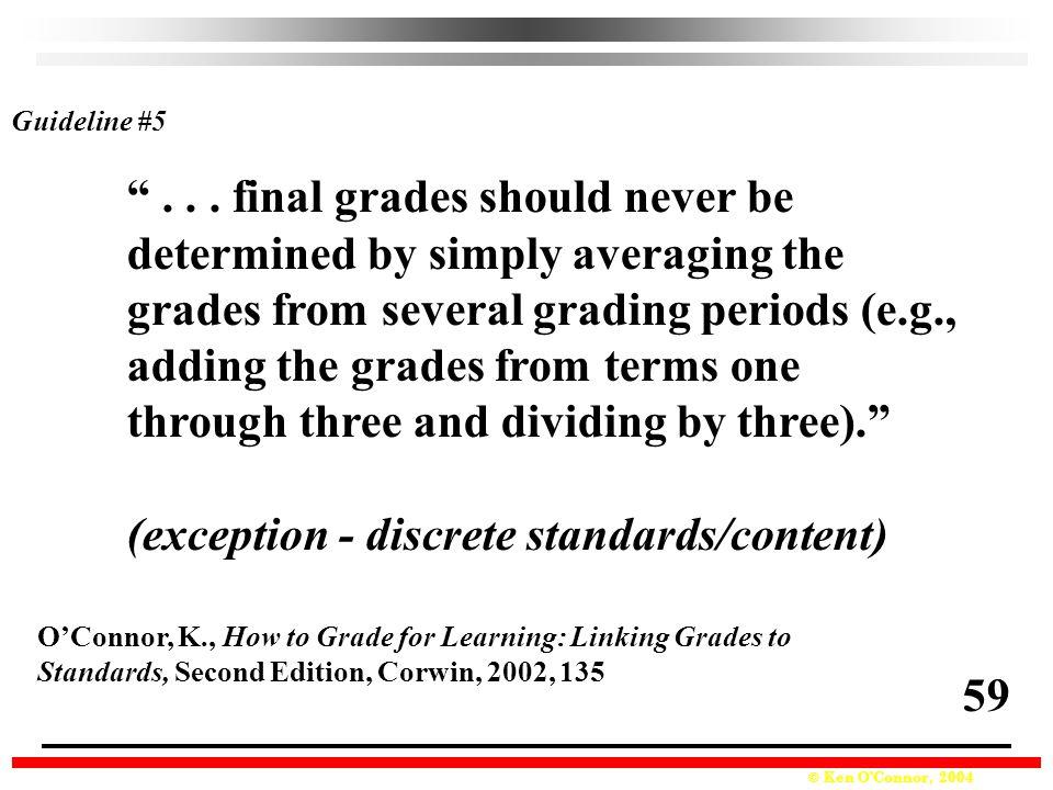 . . . final grades should never be
