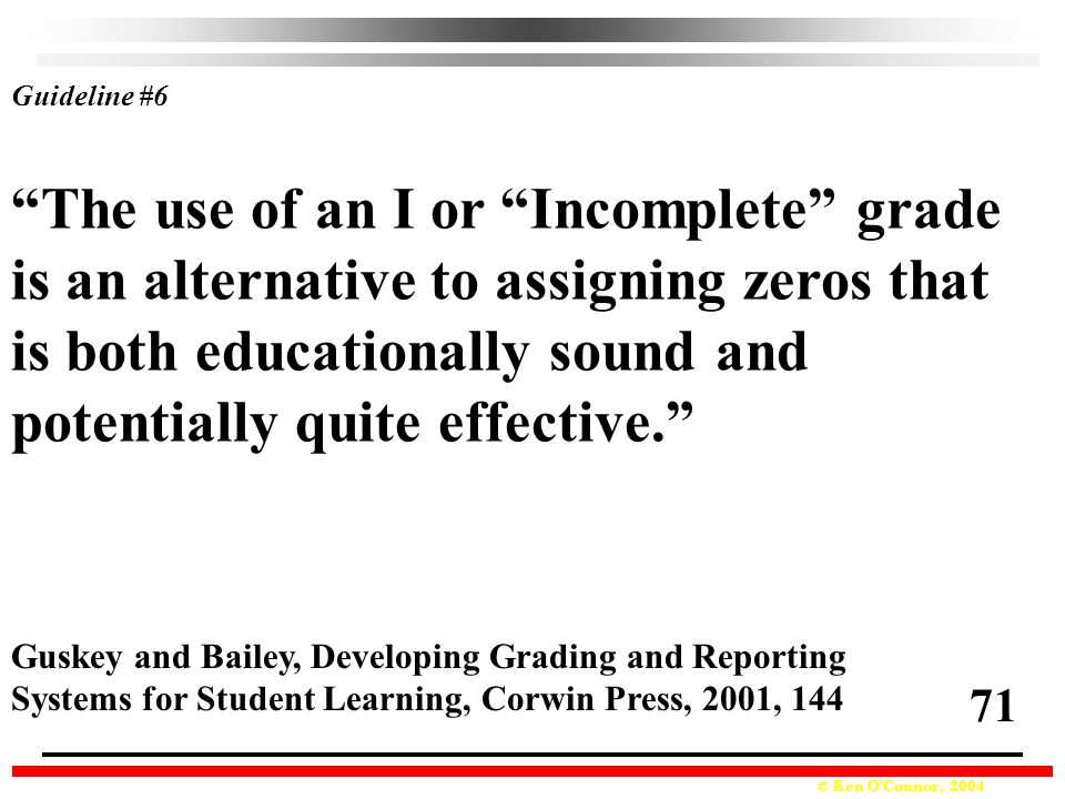 The use of an I or Incomplete grade