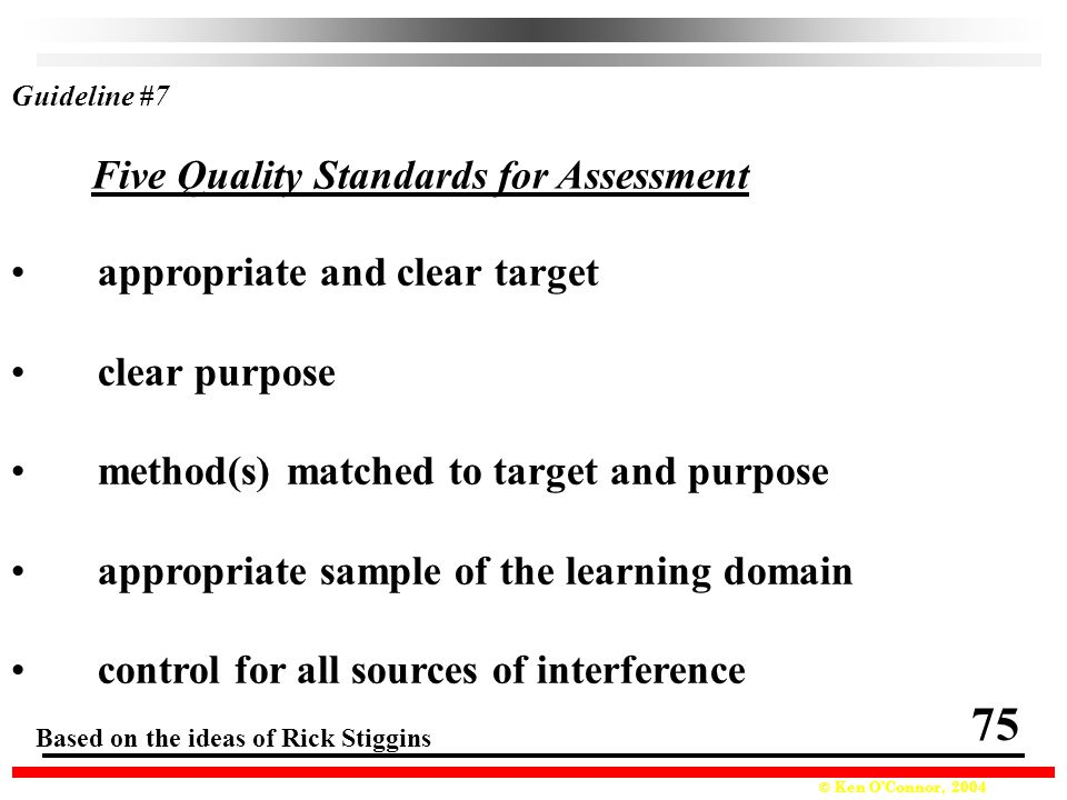 75 Five Quality Standards for Assessment appropriate and clear target