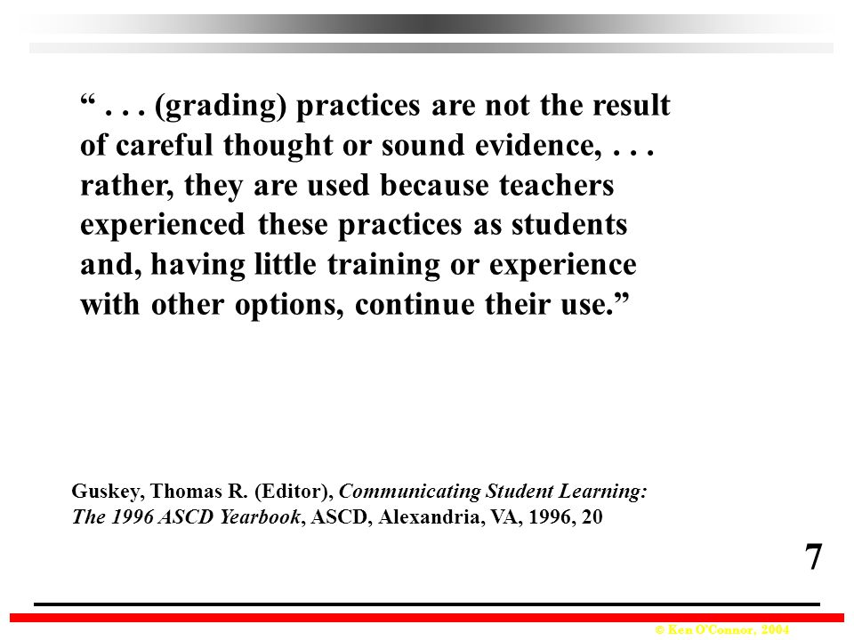 7 . . . (grading) practices are not the result