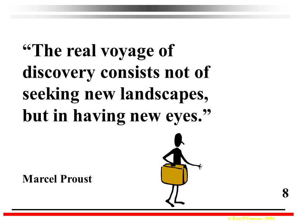 discovery consists not of seeking new landscapes,
