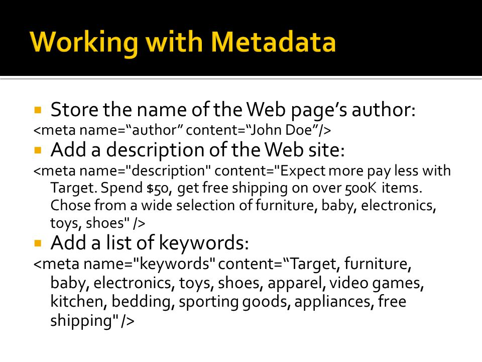 Working with Metadata Store the name of the Web page's author: