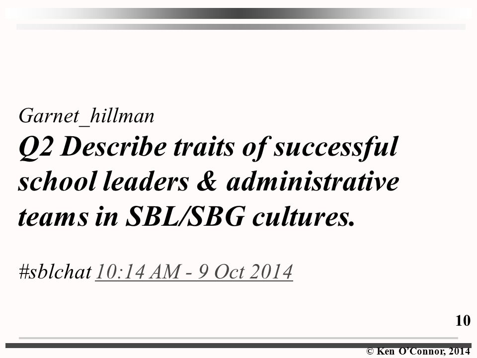 Garnet_hillman Q2 Describe traits of successful school leaders & administrative teams in SBL/SBG cultures.