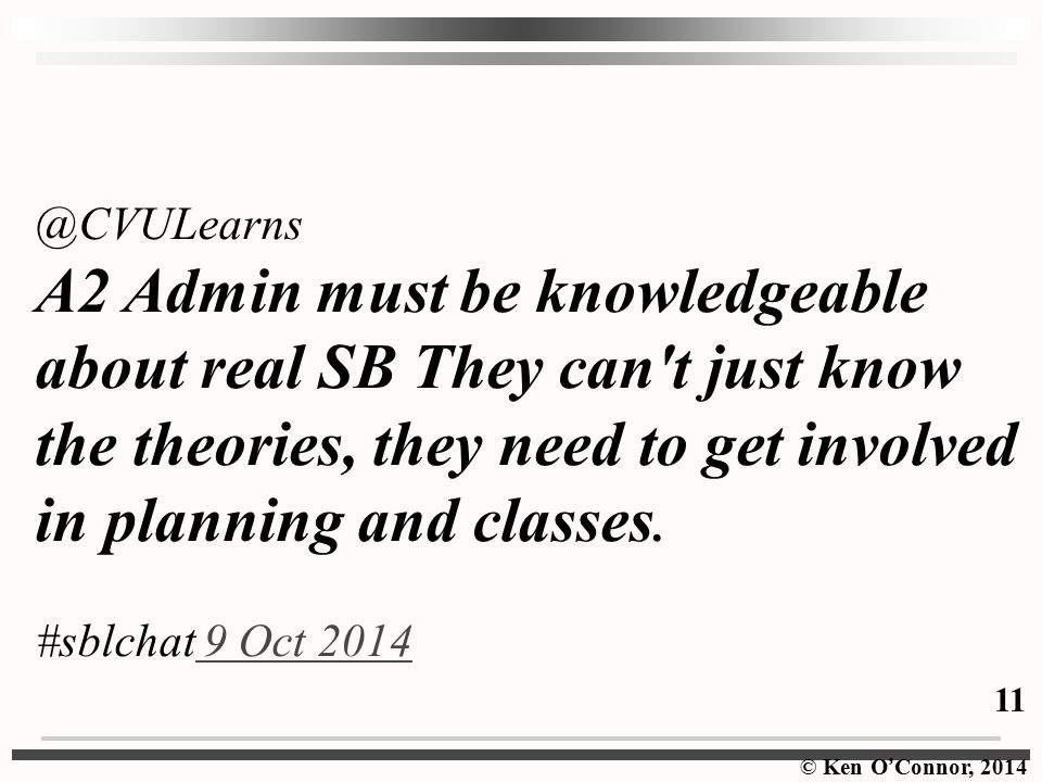 @CVULearns A2 Admin must be knowledgeable about real SB They can t just know the theories, they need to get involved in planning and classes.