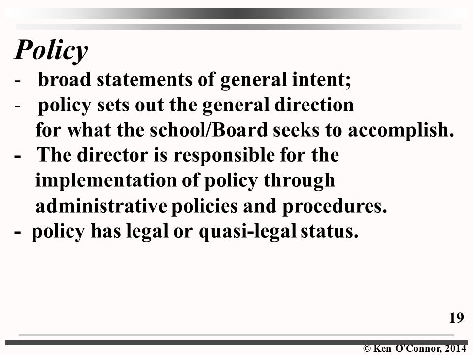 Policy broad statements of general intent;