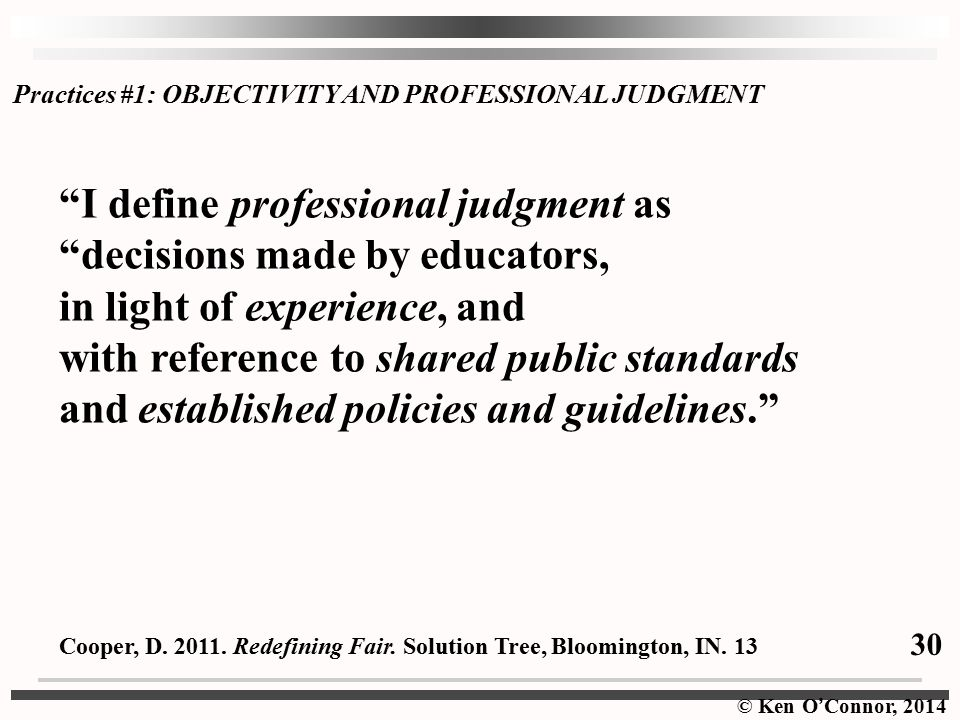 I define professional judgment as decisions made by educators,