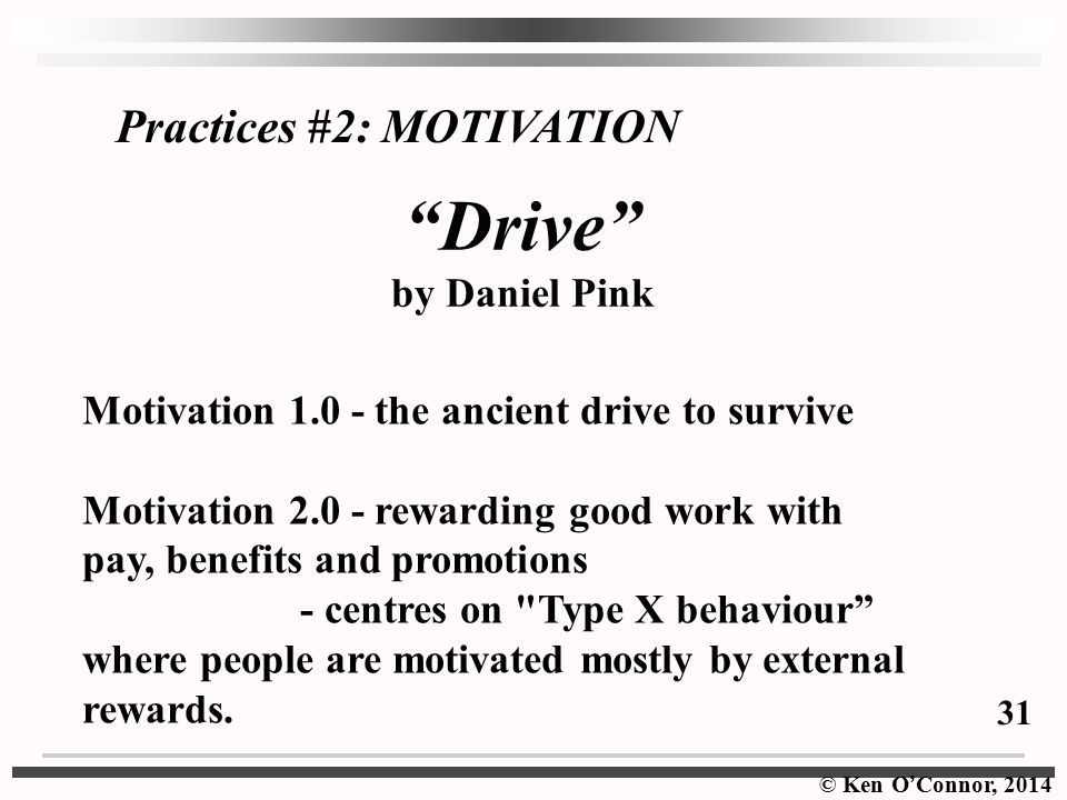 Drive by Daniel Pink Practices #2: MOTIVATION