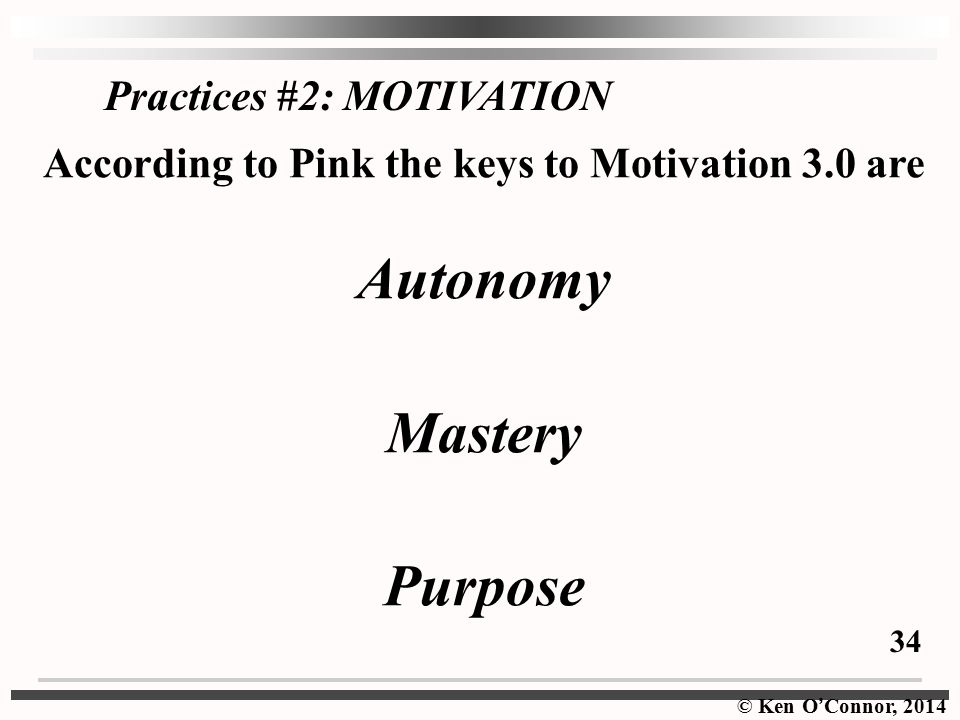 According to Pink the keys to Motivation 3.0 are
