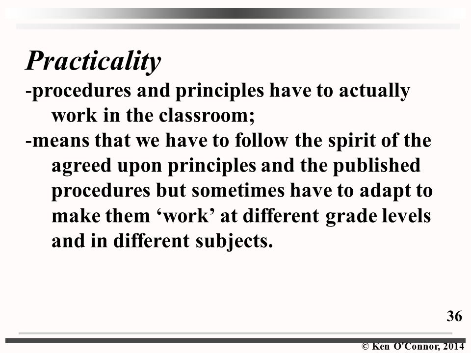 Practicality procedures and principles have to actually