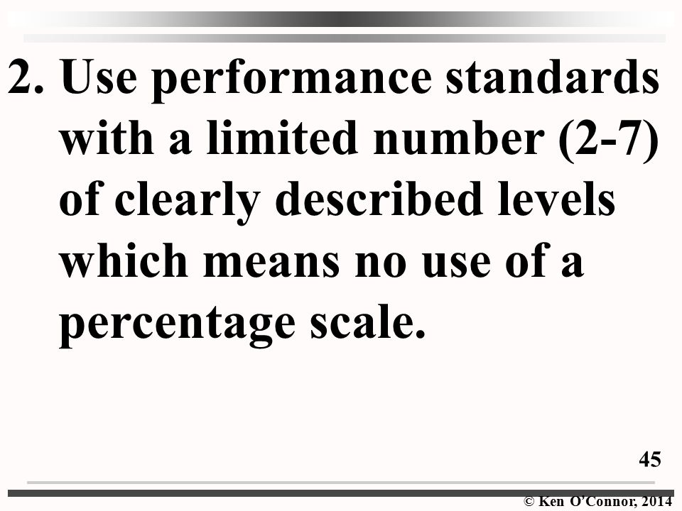 2. Use performance standards with a limited number (2-7)