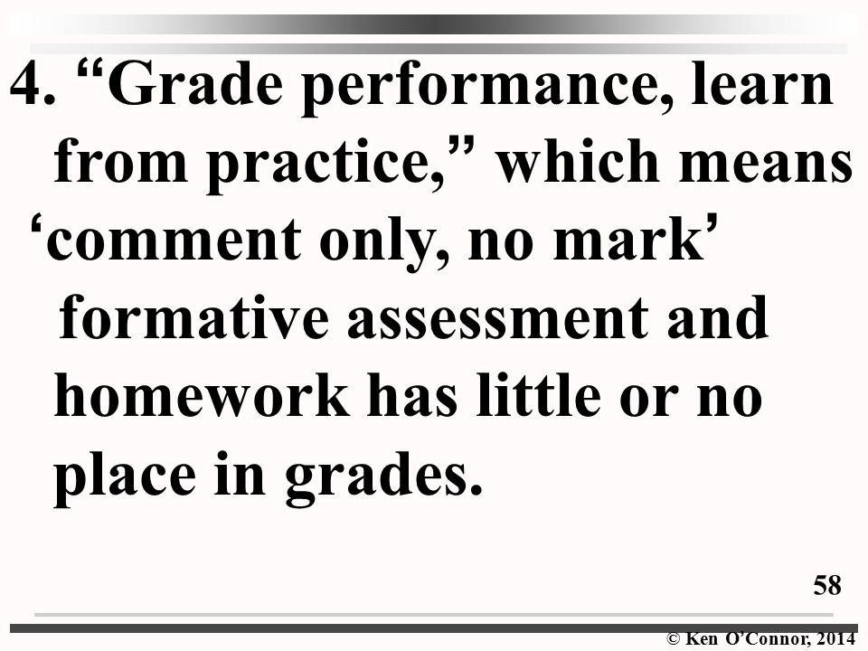 4. Grade performance, learn from practice, which means