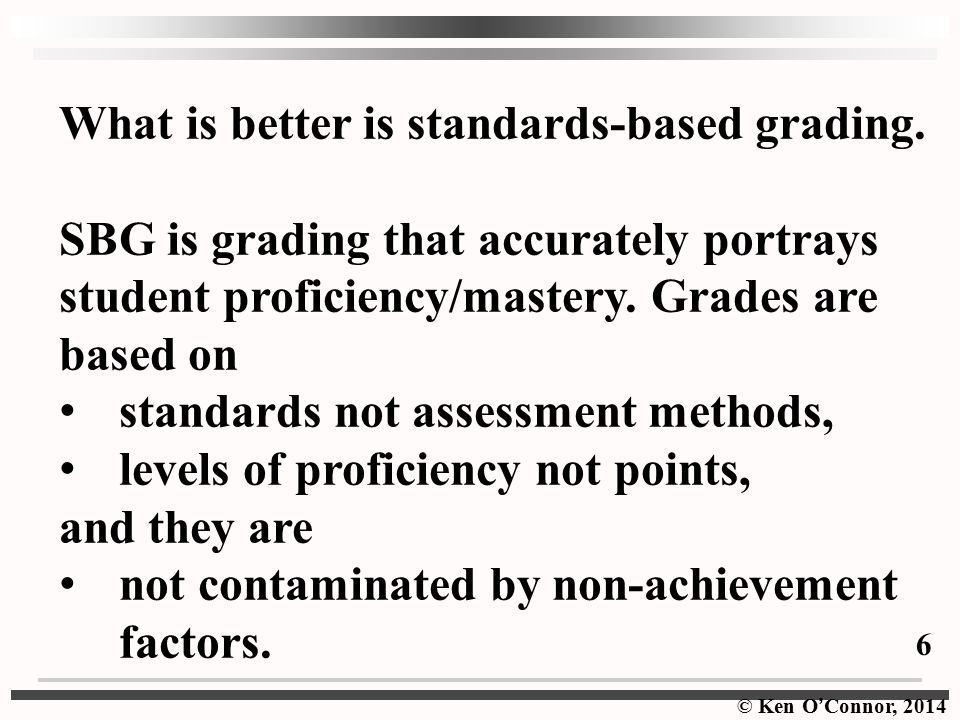 What is better is standards-based grading.